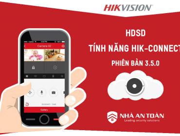 Hướng dẫn sử dụng phần mềm HIK-Connect trên điện thoại di động